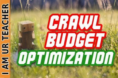 crawl budget optimization   Crawl budget