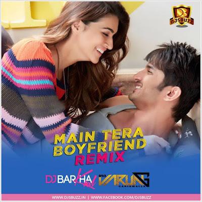 Main Tera Boyfriend (Downtempo Mix) – DJ Barkha & DJ Varun Ganjawalla