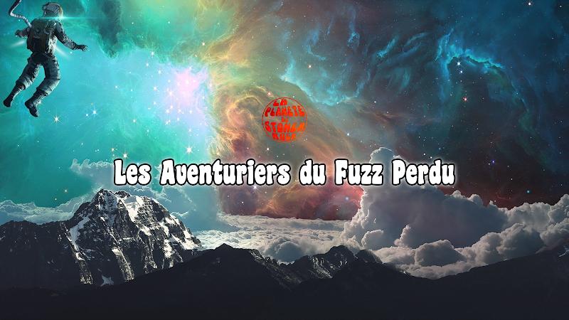 Les Aventuriers du Fuzz Perdu | Juin 2019 par Flo K.
