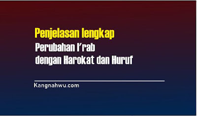 https://www.kangnahwu.com/2019/09/perubahan-irab-dengan-harakat-dan-huruf.html