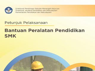 Petunjuk pelaksanaan Bantuan Peralatan Pendidikan SMK 2018