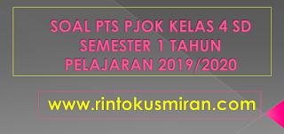 SOAL PTS PJOK KELAS 4 SD SEMESTER 1 TAHUN PELAJARAN 2019/2020