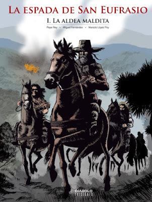 La Espada de San Eufrasio I. La aldea maldita - Pepe Rey, Miguel Fernández y Manolo López Poy (2017)