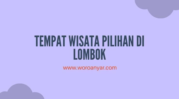 Tempat Wisata Pilihan Di Lombok