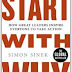 Start with Why How Great Leaders Inspire Everyone