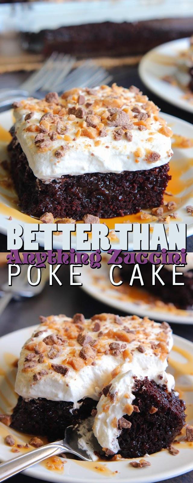 BETTER THAN ANYTHING ZUCCHINI POKE CAKE