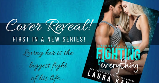 Fighting for Everything by Laura Kaye ~ Cover Reveal