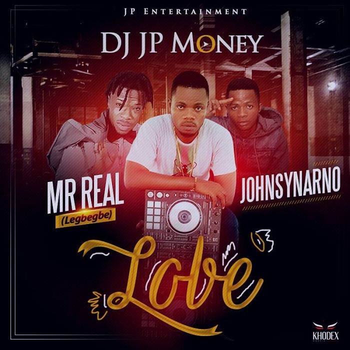 Music] DJ JP Money Ft  Johnsynarno & Mr Real - Lobe » Naijaloaded