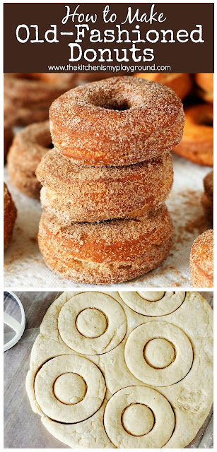 How To Make Old-Fashioned Doughnuts: Step-By-Step ~ Crunchy on the outside, cakey and tender on the inside, and laced with tasty cinnamon and nutmeg throughout, these homemade old fashioned cake doughnuts are the ultimate breakfast (or breakfast-for-dessert) treat.  www.thekitchenismyplayground.com