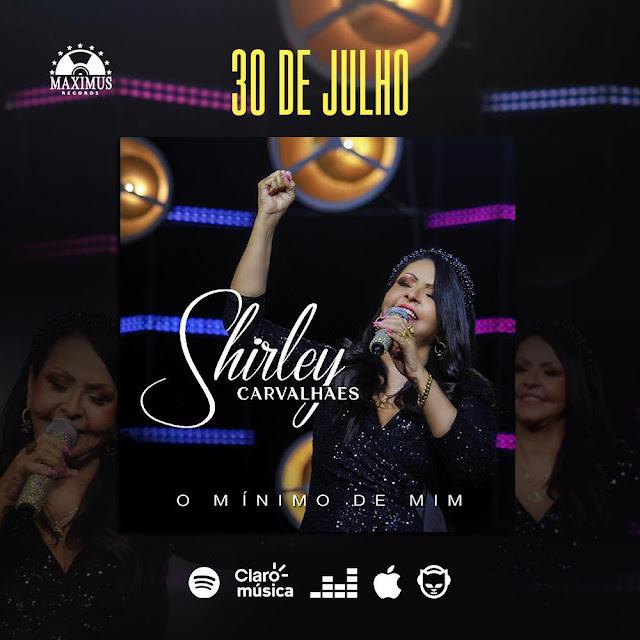 """""""O Mínimo de Mim"""" canção, Shirley Carvalhaes Máximus Records"""