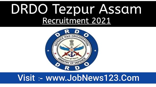 DRL -DRDO Tezpur Recruitment 2021: