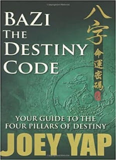 BaZi- The Destiny Code Your Guide to the Four Pillars of Destiny