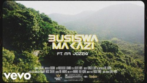 VIDEO: Busiswa – Makazi ft Mr JazziQ