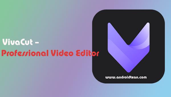 VivaCut – Professional Video Editor v1.1.7 [Unlocked]