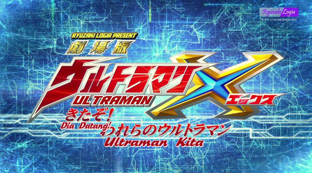 Ultraman X The Movie - Dia Datang! Ultraman Kita! Subtitle Indonesia