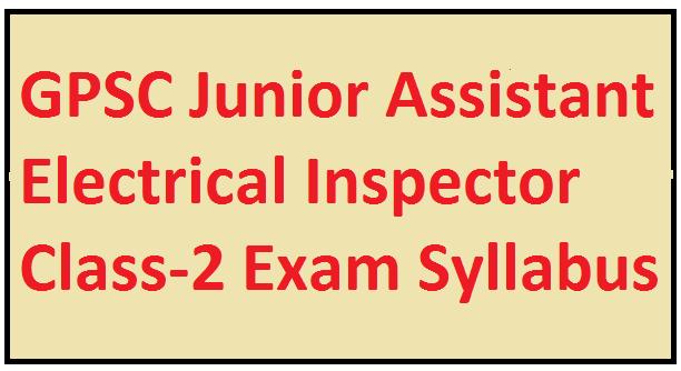 GPSC Junior Assistant Electrical Inspector Class-2 Exam Syllabus