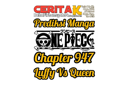 Prediksi Manga One Piece Chapter 947, Luffy Vs Queen