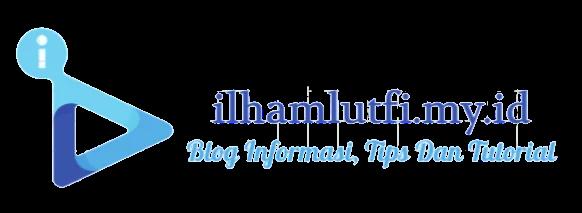 Ilham Lutfi | Seputar Informasi, Tips Dan Tutorial