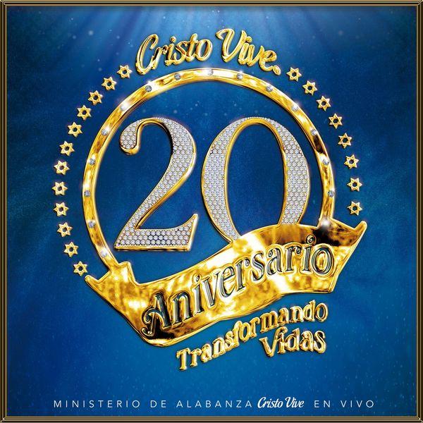 Cristo Vive – 20 Aniversario Transformando Vidas (En Vivo) 2019 (Exclusivo WC)