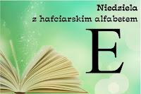 http://misiowyzakatek.blogspot.com/2018/03/niedziela-z-hafciarskim-alfabetem-e.html