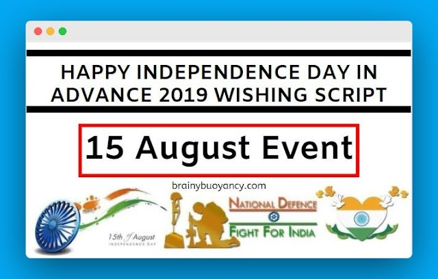 Happy Independence Day in Advance 2019 Wishing Script