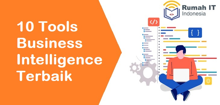 10 Tools Business Intelligence Terbaik