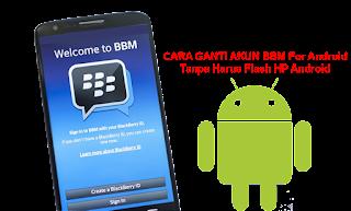 Cara Mengganti Akun BBM For Android Tanpa Flash HP Android cover