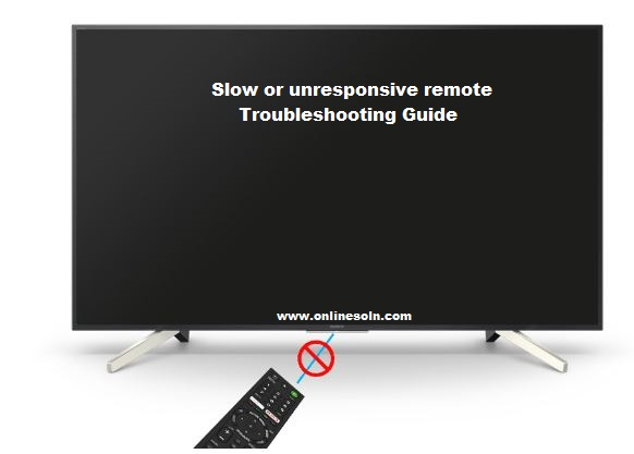 Slow or unresponsive remote   Try to reset the remote   Troubleshooting Guide