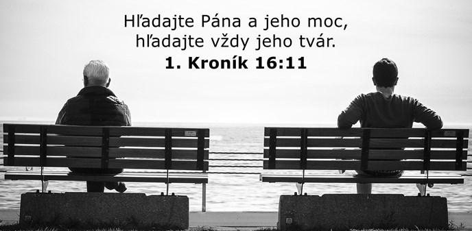 Hľadajte Pána a jeho moc, hľadajte vždy jeho tvár.