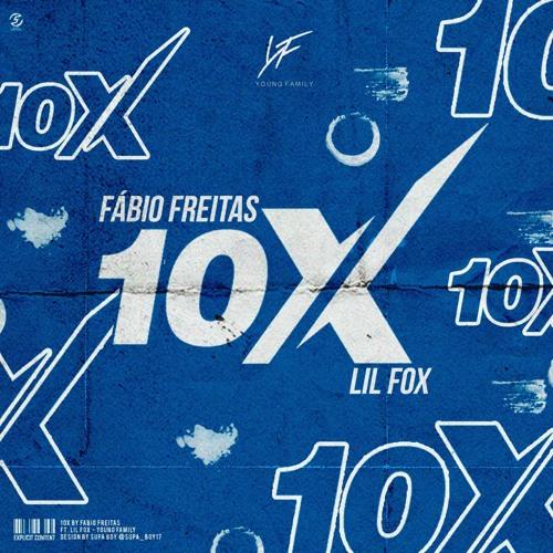 Fábio Freitas Ft. Lil Fox - 10X
