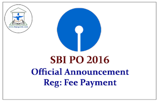 SBI PO 2016- Official Announcement Reg: Fee Payment
