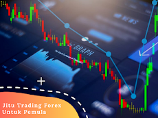 Tips Jitu Trading Forex Untuk Pemula