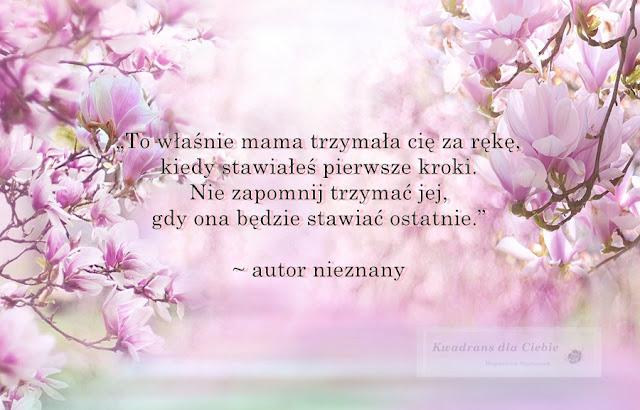 najpiękniejsze cytaty o mamie, cytaty mama, matka cytaty, dzień matki, 26 maja dzień matki, mama, życzenia z okazji dnia matki, kwadrans dla ciebie, rozwój osobisty,