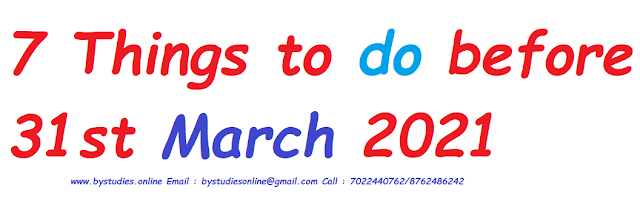 7 Things to do before 31st March 2021