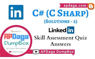 LinkedIn: C# (C Sharp) | Skill Assessment Quiz Solutions-2 | APDaga