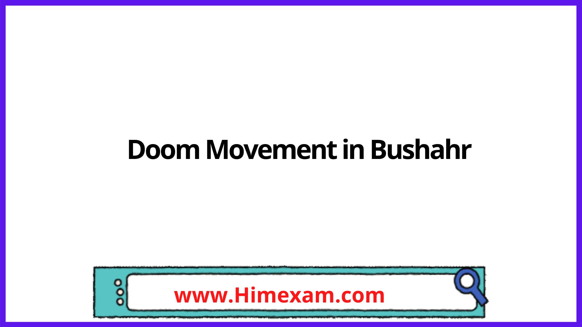 Doom Movement in Bushahr