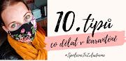 10. TIPŮ, CO DĚLAT BĚHEM KARANTÉNY