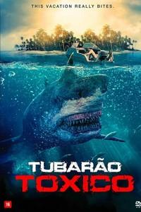 Tubarão Tóxico (2017) Dublado 720p