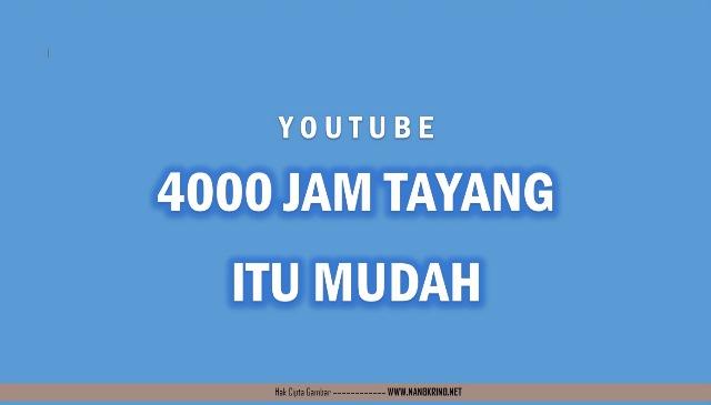 Tips Mudah Dapat 4000 Jam Tayang Youtube