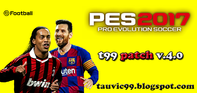 PES 2017 T99 Patch V.4.0 For PC by Tauvic99