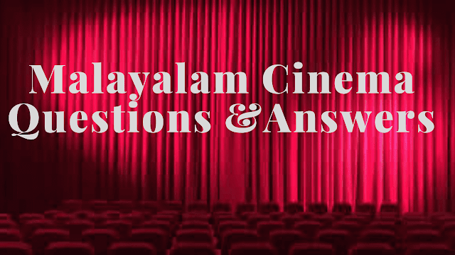 psc questions about malayalam cinema  malayalam film quiz slideshare  malayalam film gk  malayalam movie dialogue quiz  malayalam movie quiz with images  malayalam movie image quiz  malayalam online quiz  first malayalam movieObjective Kerala PSC Questions Answers, MCQ for General Knowledge and gk on Kerala literature, Cinema