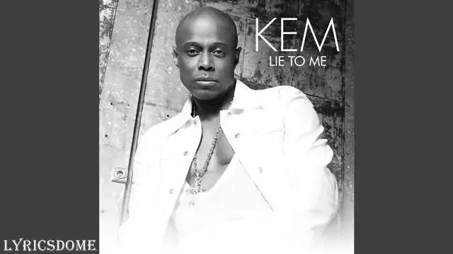 Lie To Me Lyrics - Kem