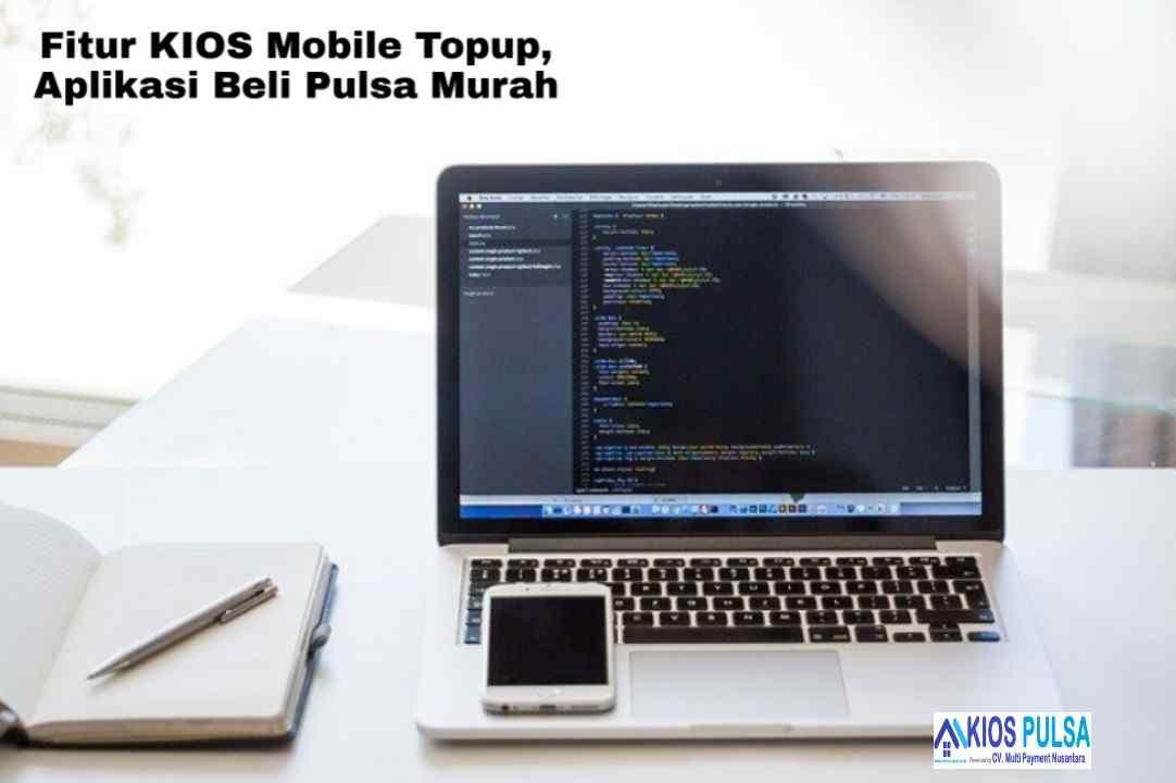Fitur KIOS Mobile Topup, Aplikasi Beli Pulsa Murah