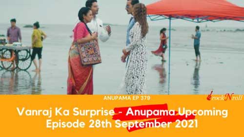 Vanraj-Ka-Surprise--Anupama-Episode-379-28th-September-2021