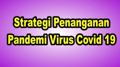 Strategi Penanganan Kala Pandemi Virus Covid 19