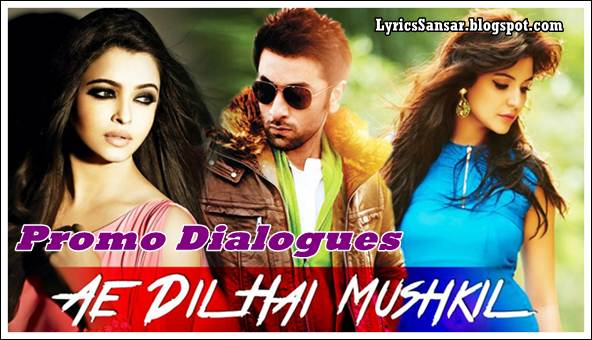 Ae Dil Hai Mushkil Movie Promo Dialogues