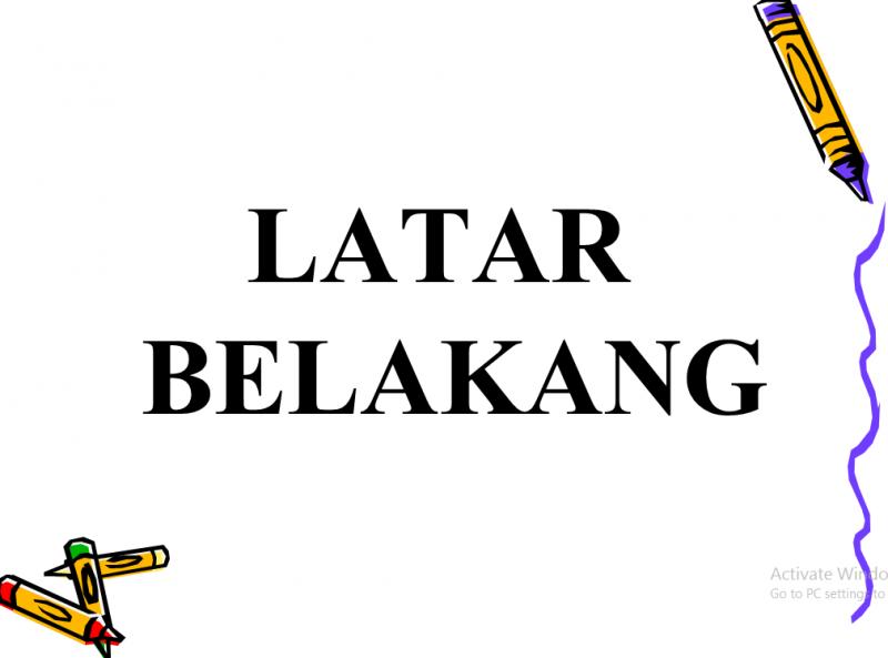 Contoh Latar Belakang Laporan Prakerin/PKL Sesuai EYD ...