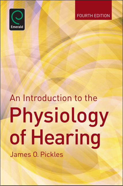 An Introduction to the Physiology of Hearing, 4E - Pickles, James O.