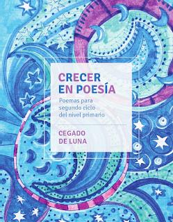 http://planlectura.educ.ar/wp-content/uploads/2016/01/Crecer-en-poesía-Cegado-de-luna-segundo-ciclo-primaria.pdf