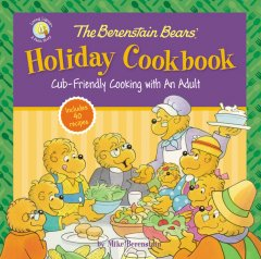 Review - The Berenstain Bears' Holiday Cookbook: Cub-Friendly Cooking with An Adult